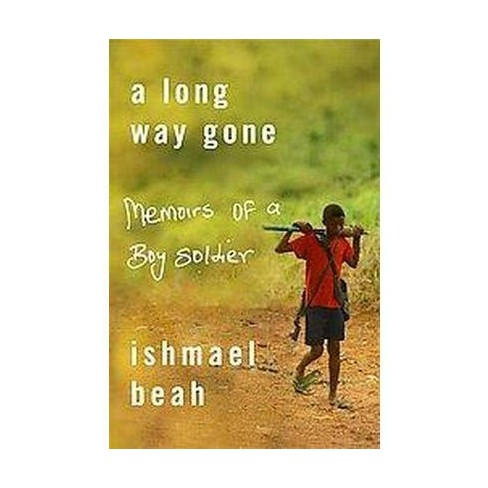 A Long Way Gone (Hardcover) by Ishmael Beah - image 1 of 1