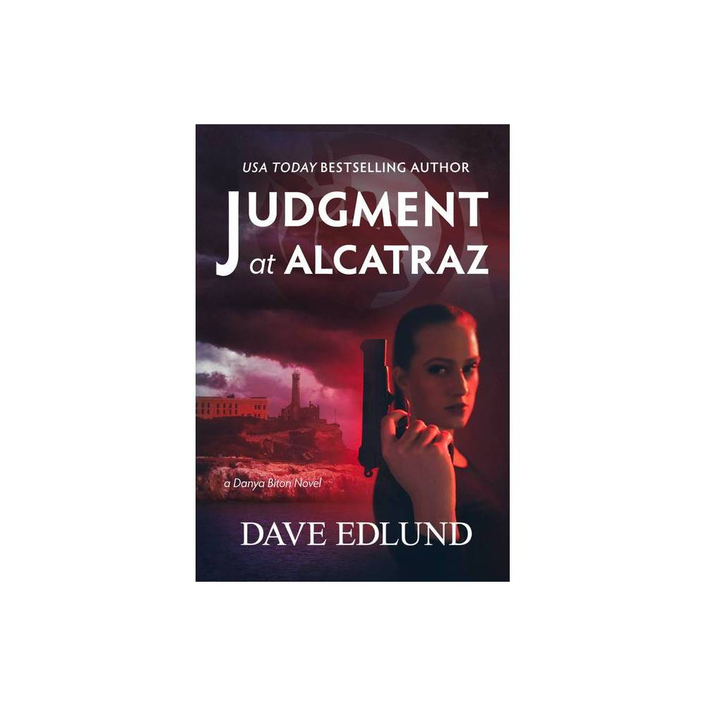 Judgment At Alcatraz Danya Biton By Dave Edlund Paperback