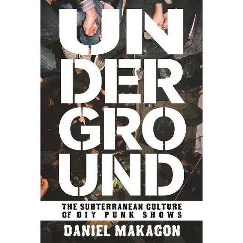 Underground - (Punx) by  Daniel Makagon (Paperback) - image 1 of 1