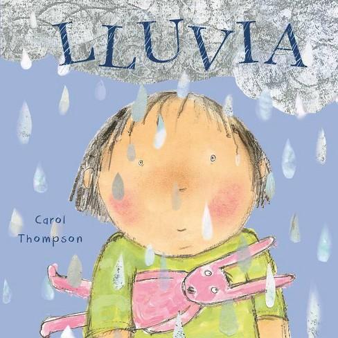 Lluvia - (Ï¿½haga el Tiempo Que Haga! - Whatever The Weather (Spanish)) by  Carol Thompson (Board_book) - image 1 of 1