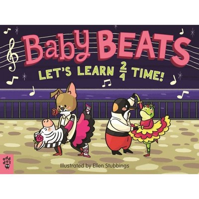 Baby Beats: Let's Learn 2/4 Time! - (Board Book)