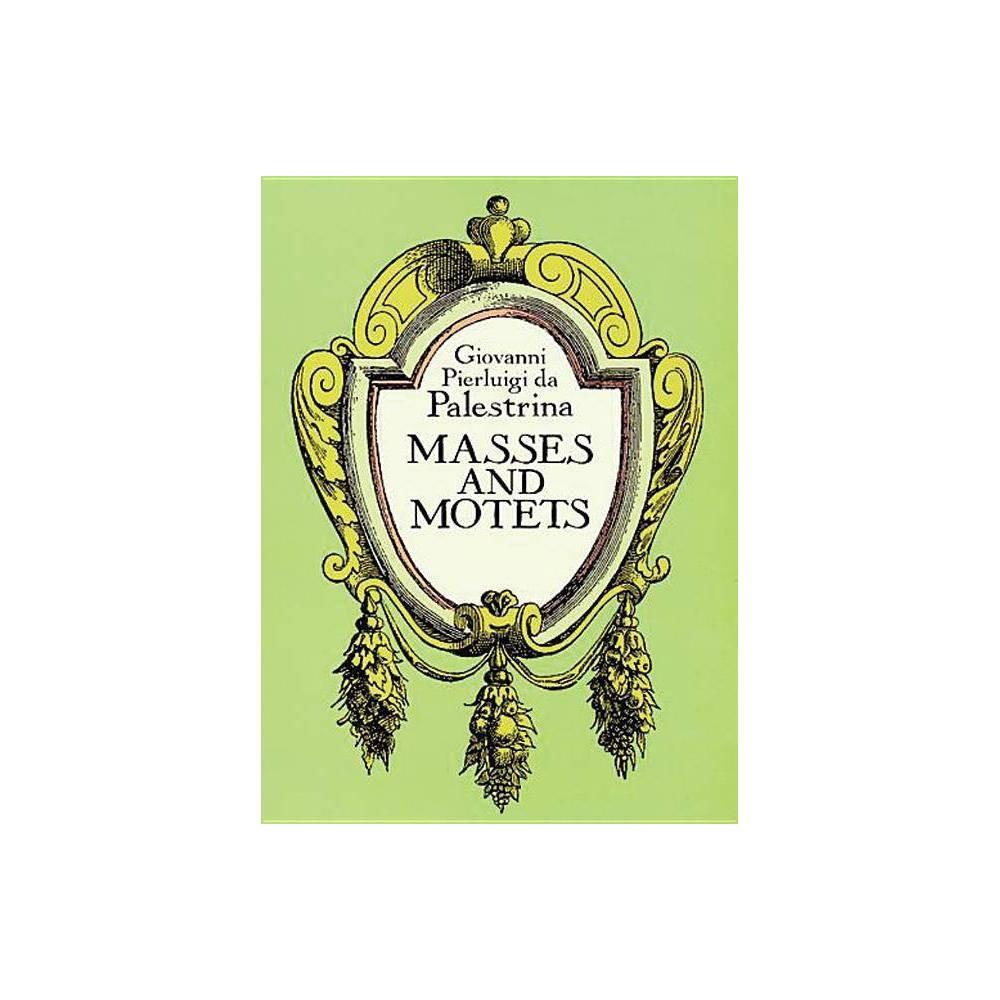 Masses And Motets Dover Vocal Scores By Giovanni Pierluigi Da Palestrina Paperback