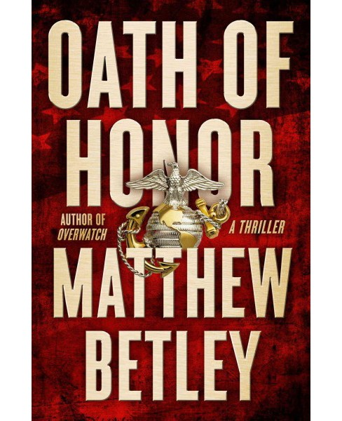 Oath of Honor (Hardcover) (Matthew Betley) - image 1 of 1