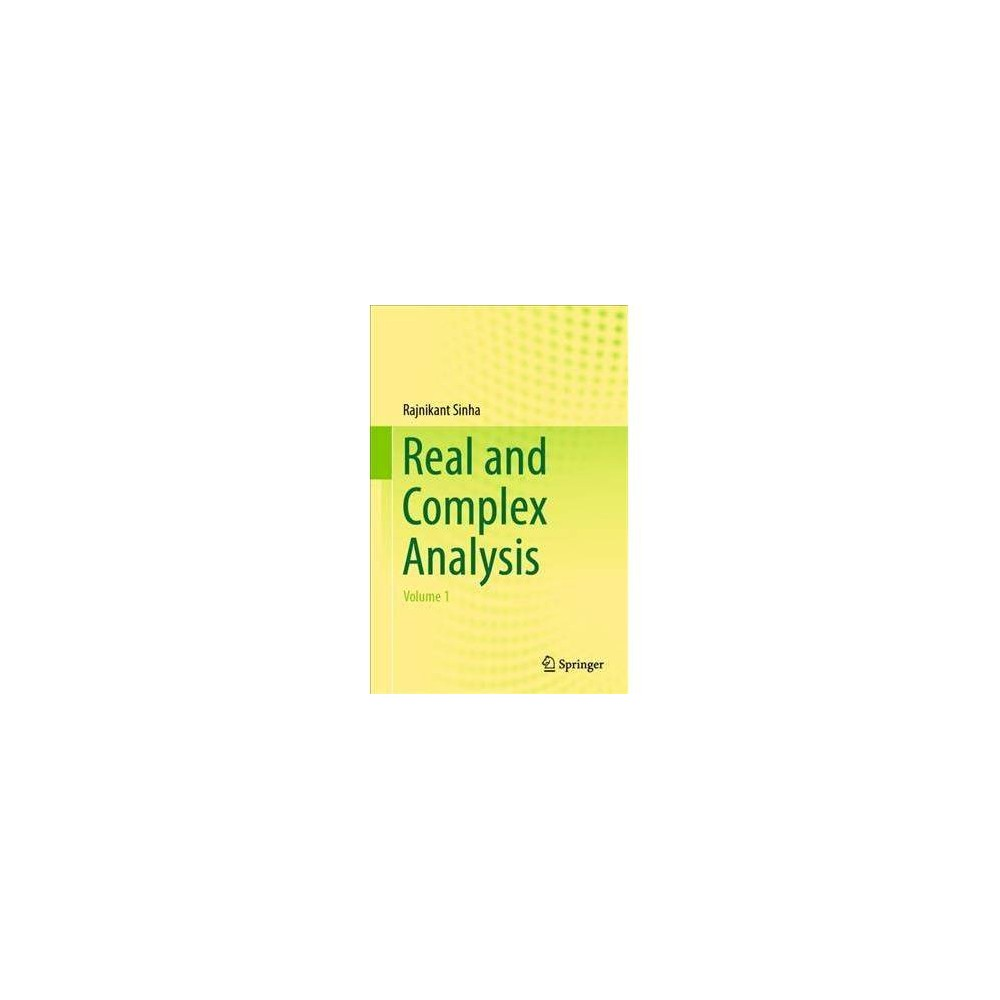 Real and Complex Analysis - by Rajnikant Sinha (Hardcover)