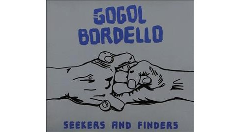 Gogol Bordello - Seekers And Finders (CD) - image 1 of 1