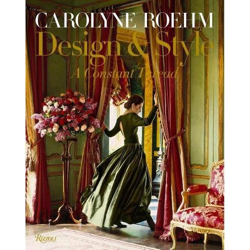 Carolyne Roehm: Design & Style - (Hardcover) - image 1 of 1