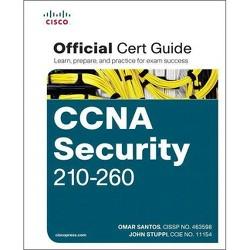 CCNA Security 210-260 Official Cert Guide - by  Omar Santos & John Stuppi (Hardcover)