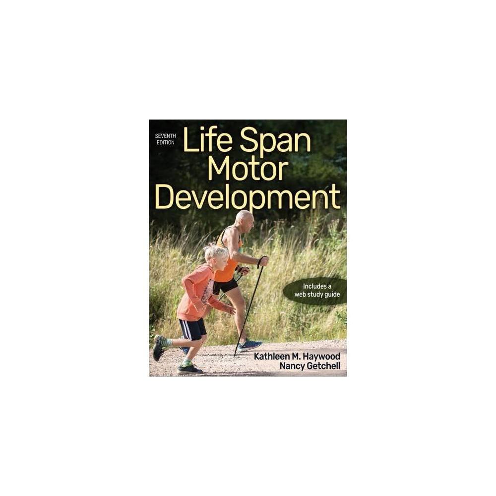 Life Span Motor Development - 7 by Kathleen M. Haywood (Paperback)