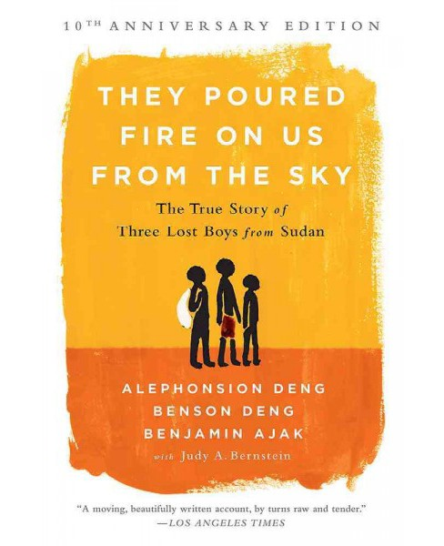 They Poured Fire on Us from the Sky : The True Story of Three Lost Boys from Sudan (Anniversary) - image 1 of 1