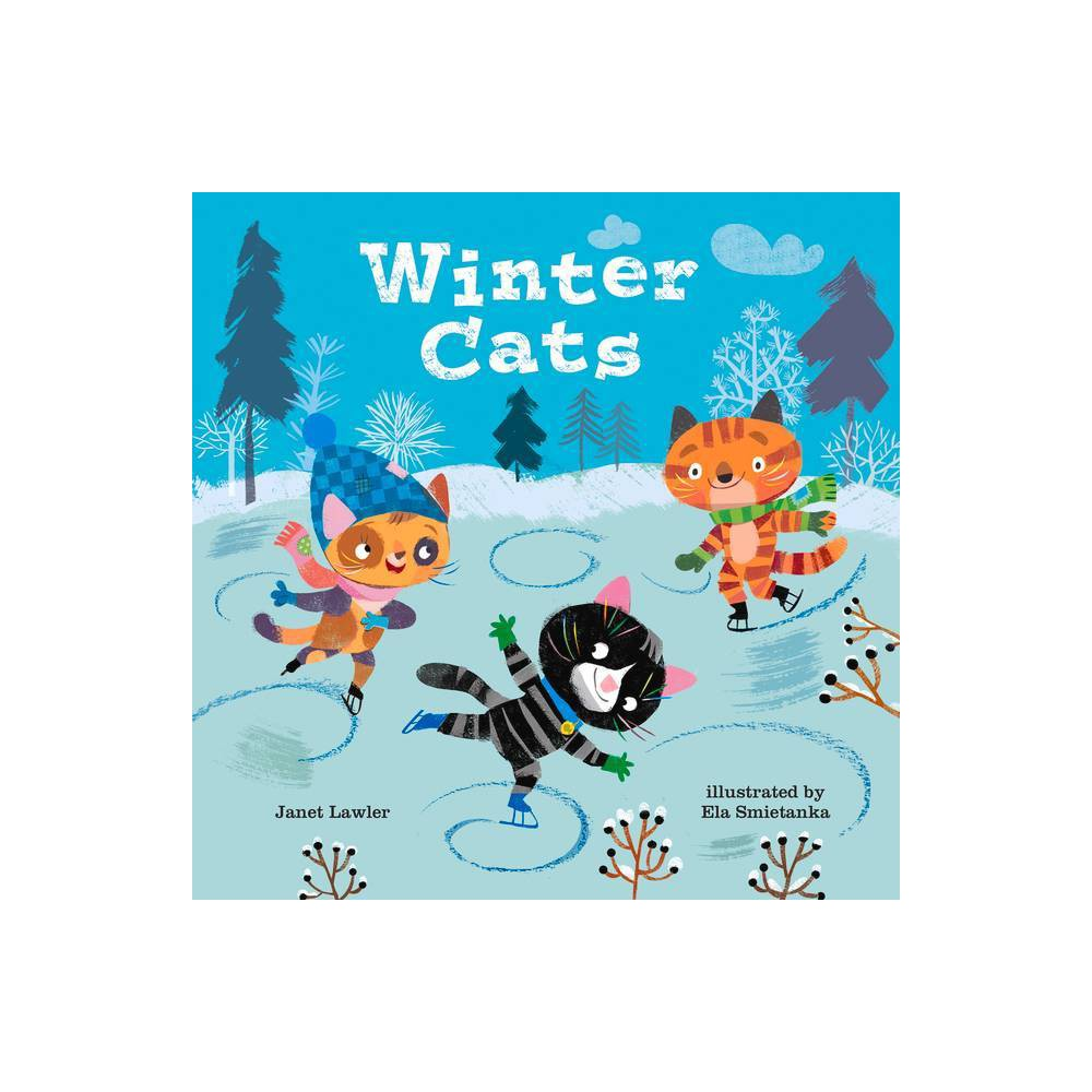 Winter Cats By Janet Lawler Hardcover