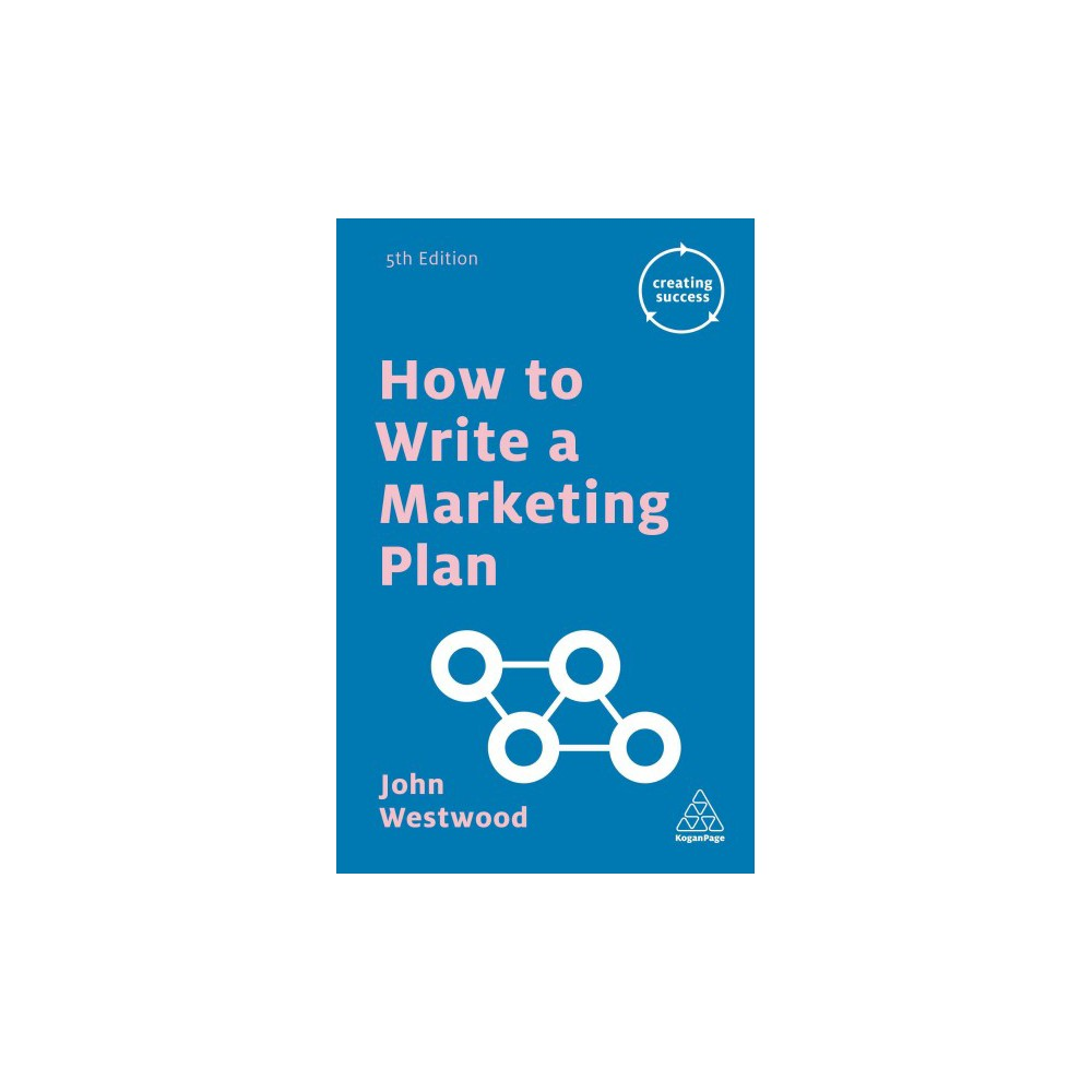 How to Write a Marketing Plan (Paperback) (John Westwood)