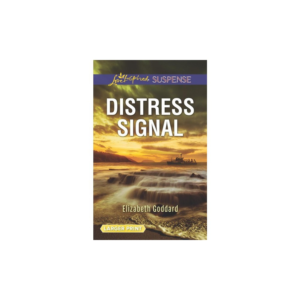 Distress Signal - Lgr (Love Inspired Suspense (Large Print)) by Elizabeth Goddard (Paperback)