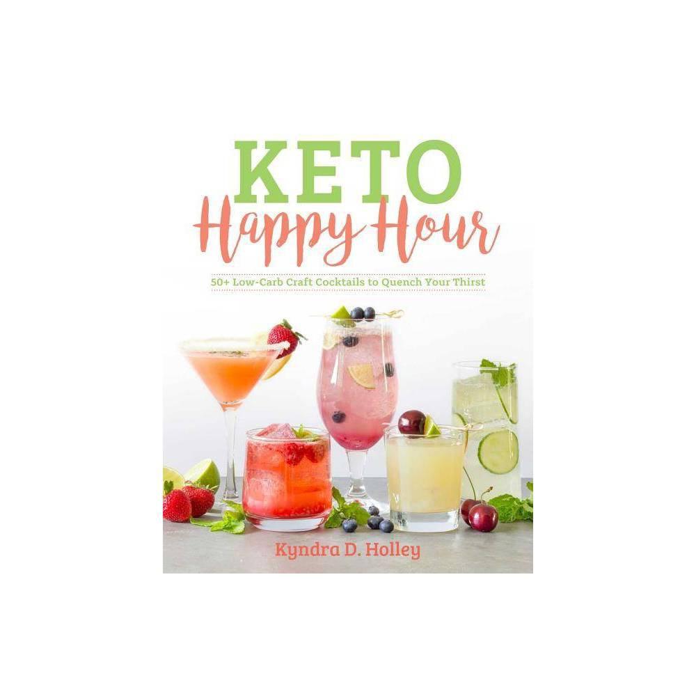 Keto Happy Hour By Kyndra Holley Paperback