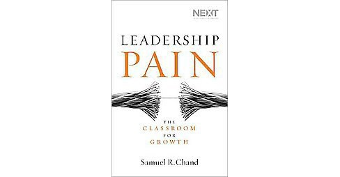 Leadership Pain : The Classroom for Growth (Hardcover) (Samuel R. Chand) - image 1 of 1