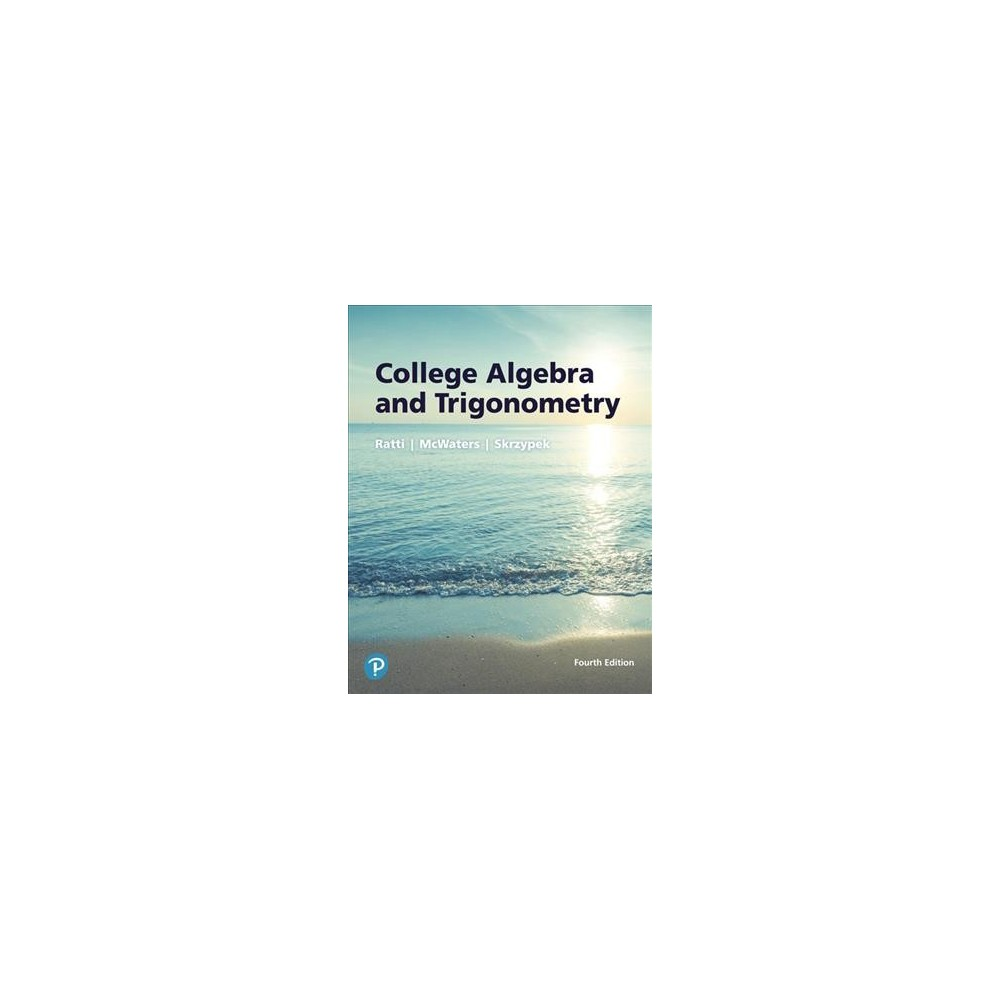 College Algebra and Trigonometry - 4 Har/Psc by J. S. Ratti & Marcus McWaters & Leslaw A. Skrzypek