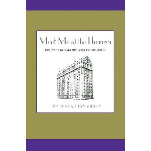 Meet Me at the Theresa - by  Sondra Kathryn Wilson (Paperback) - image 1 of 1