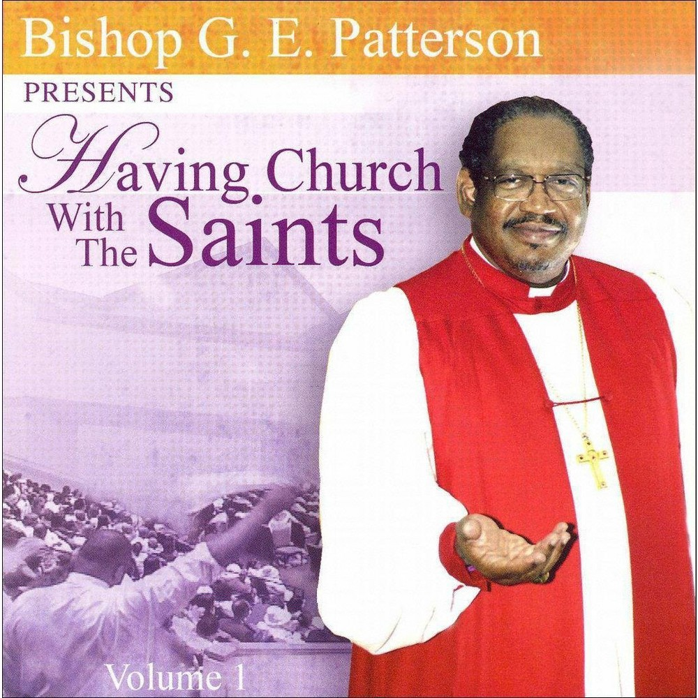G. e. patterson - Having church with the saints vol 1 (CD)