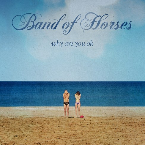 Band of horses - Why are you ok (CD) - image 1 of 1