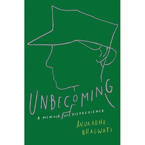 Unbecoming - by  Anuradha Bhagwati (Hardcover) - image 1 of 1