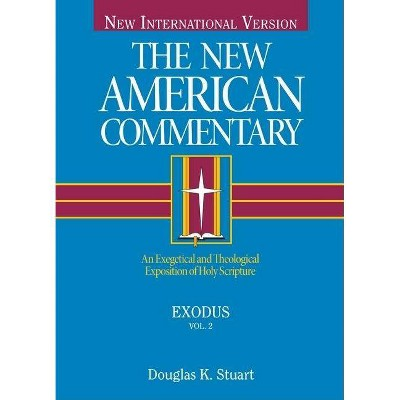 Exodus - (New American Commentary Old Testament) by  Douglas K Stuart (Hardcover)