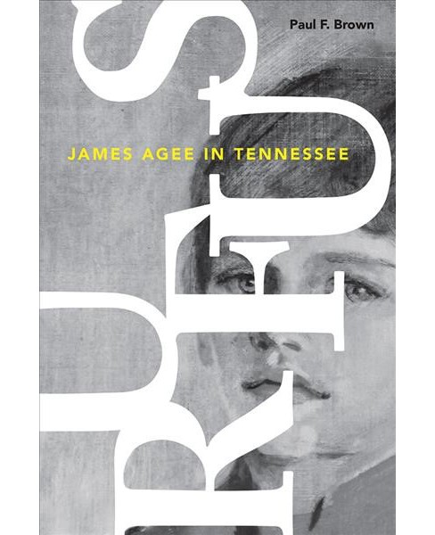 Rufus : James Agee in Tennessee -  by Paul F. Brown (Hardcover) - image 1 of 1
