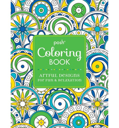 Posh Coloring Book Artful Designs for Fun & Relaxation (Paperback) - image 1 of 1