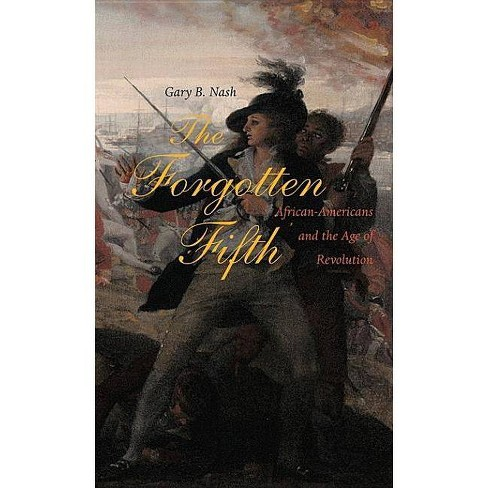 The Forgotten Fifth - (Nathan I. Huggins Lectures) by  Gary B Nash (Hardcover) - image 1 of 1