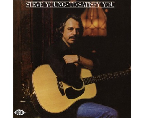 Steve Young - To Satisfy You (CD) - image 1 of 1