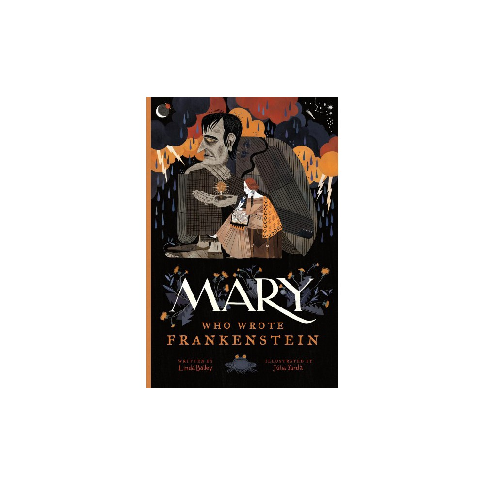 Mary Who Wrote Frankenstein - by Linda Bailey (Hardcover)