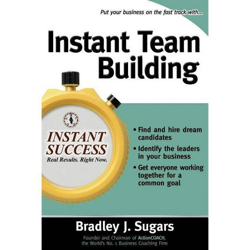 Instant Team Building - (Instant Success) by  Bradley J Sugars & Brad Sugars (Paperback) - image 1 of 1
