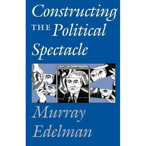Constructing the Political Spectacle - 2 Edition by  Murray Edelman (Paperback) - image 1 of 1