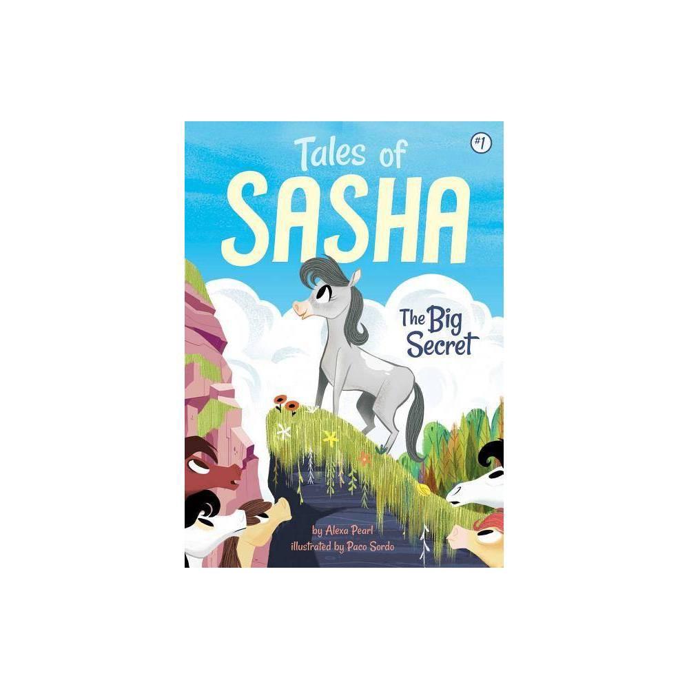 Tales Of Sasha 1 The Big Secret By Alexa Pearl Paperback