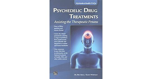 Psychedelic Drug Treatments : Assisting the Therapeutic Process (Paperback) (Ben Sessa & Eileen - image 1 of 1