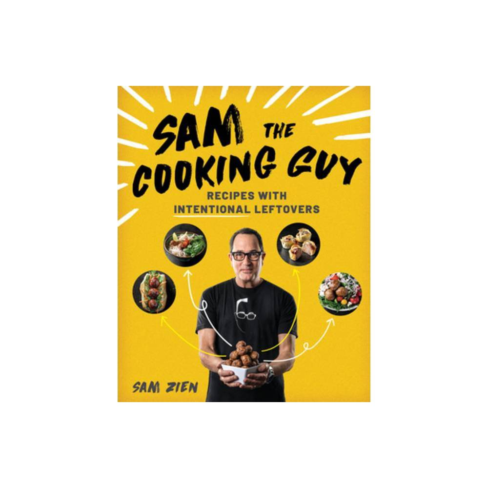 Sam The Cooking Guy By Sam Zien Paperback