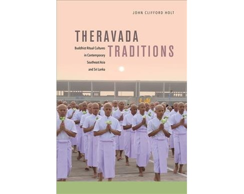 Theravada Traditions : Buddhist Ritual Cultures in Contemporary Southeast Asia and Sri Lanka - image 1 of 1