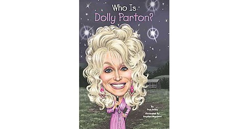 Who Is Dolly Parton? (Paperback) (True Kelley) - image 1 of 1
