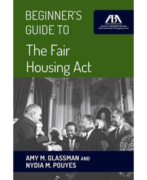 Beginner's Guide to the Fair Housing Act (Paperback) (Amy M. Glassman & Nydia M. Pouyes) - image 1 of 1