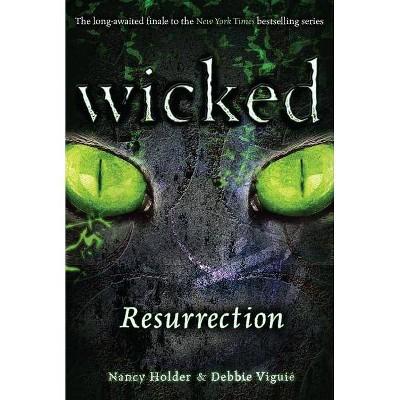 Resurrection - (Wicked) by  Nancy Holder & Debbie Viguié (Paperback)