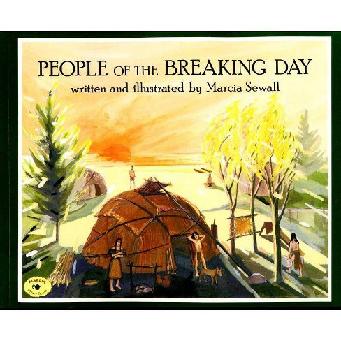 People of the Breaking Day - (Aladdin Picture Books) by  Marcia Sewall (Paperback) - image 1 of 1