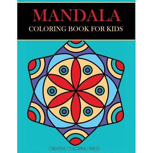 Mandala Coloring Book for Kids - (Mandalas for Beginners) by Creative  Coloring & Mandalas for Kids