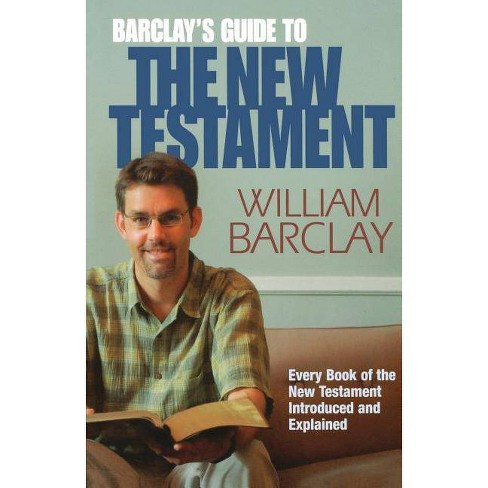 Barclay's Guide to the New Testament - by  William Barclay (Paperback) - image 1 of 1