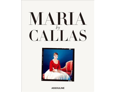 Maria by Callas : In Her Own Words -  by Tom Volf (Hardcover) - image 1 of 1