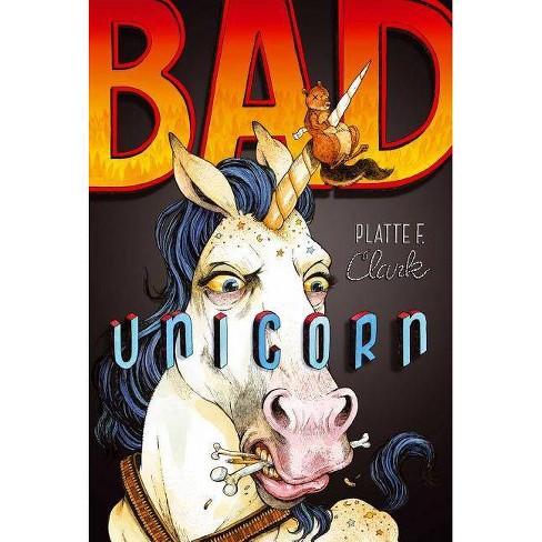 Bad Unicorn - (Bad Unicorn Trilogy) by  Platte F Clark (Paperback) - image 1 of 1