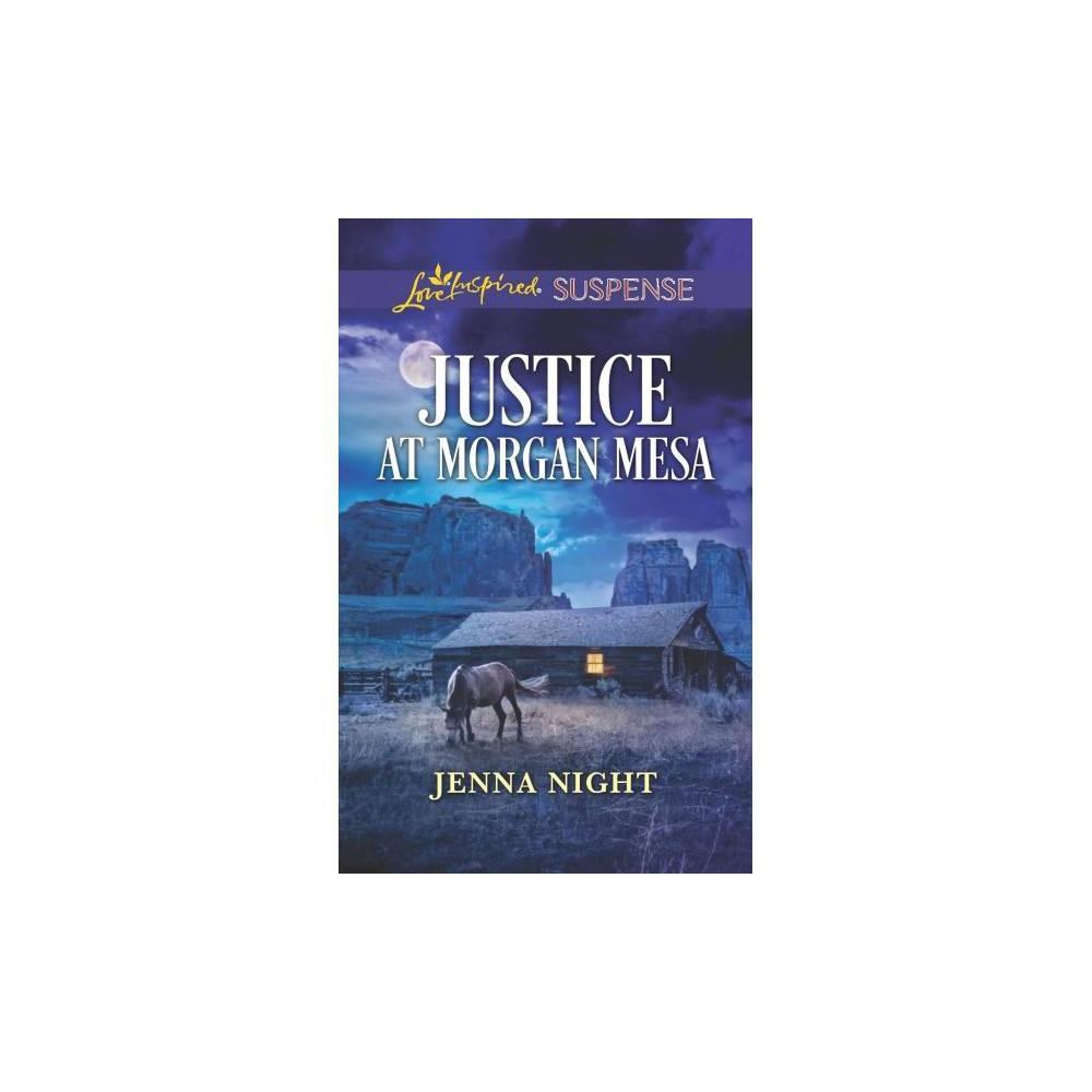 Justice at Morgan Mesa - Original (Love Inspired Suspense) by Jenna Night (Paperback)