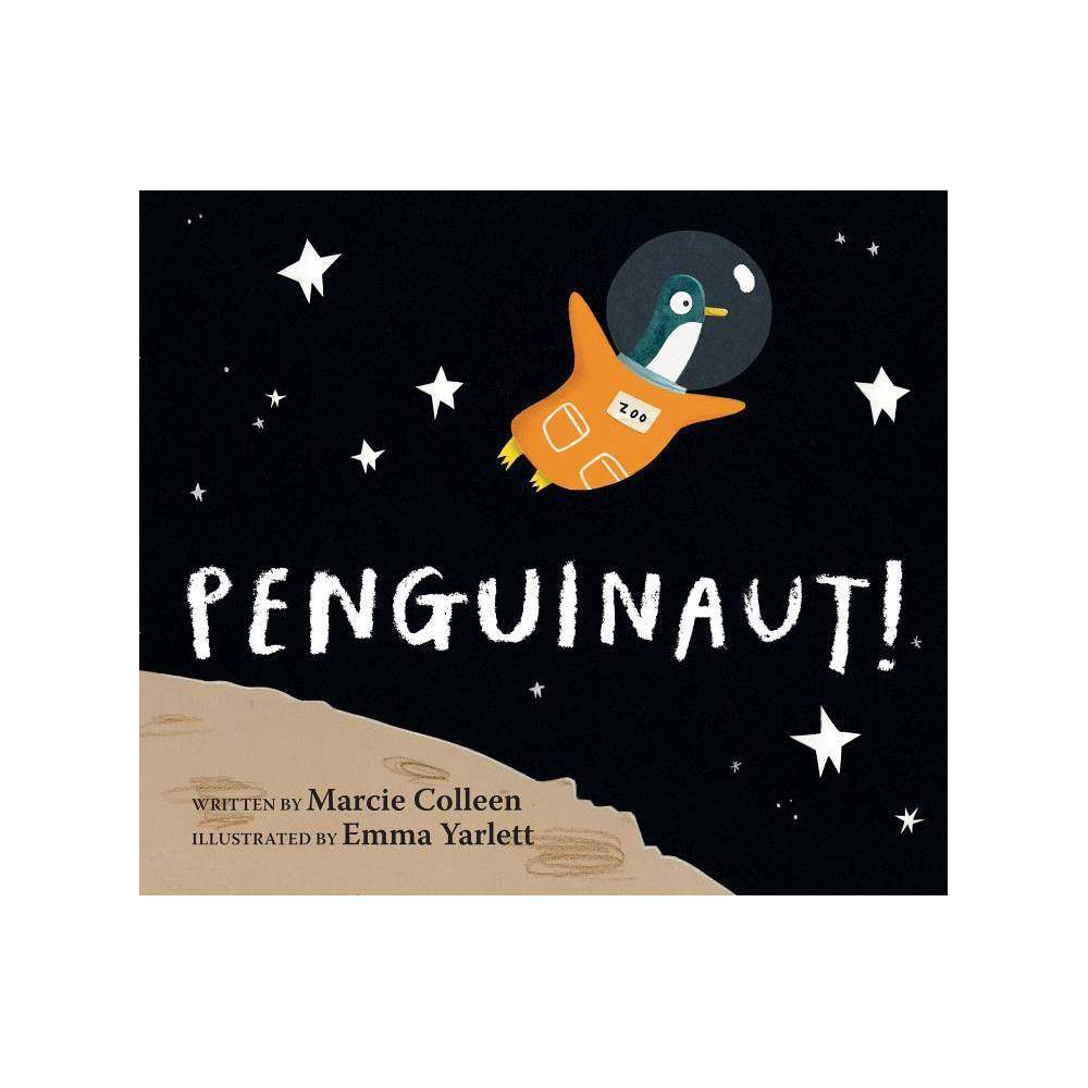 Penguinaut By Marcie Colleen Hardcover