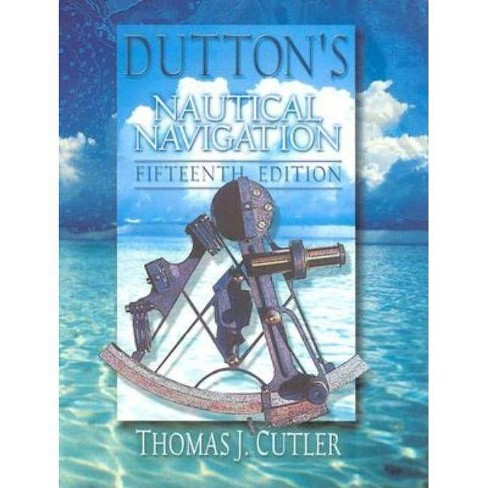 Dutton's Nautical Navigation, 15th Edition - 15 Edition by  Thomas J Cutler (Hardcover) - image 1 of 1