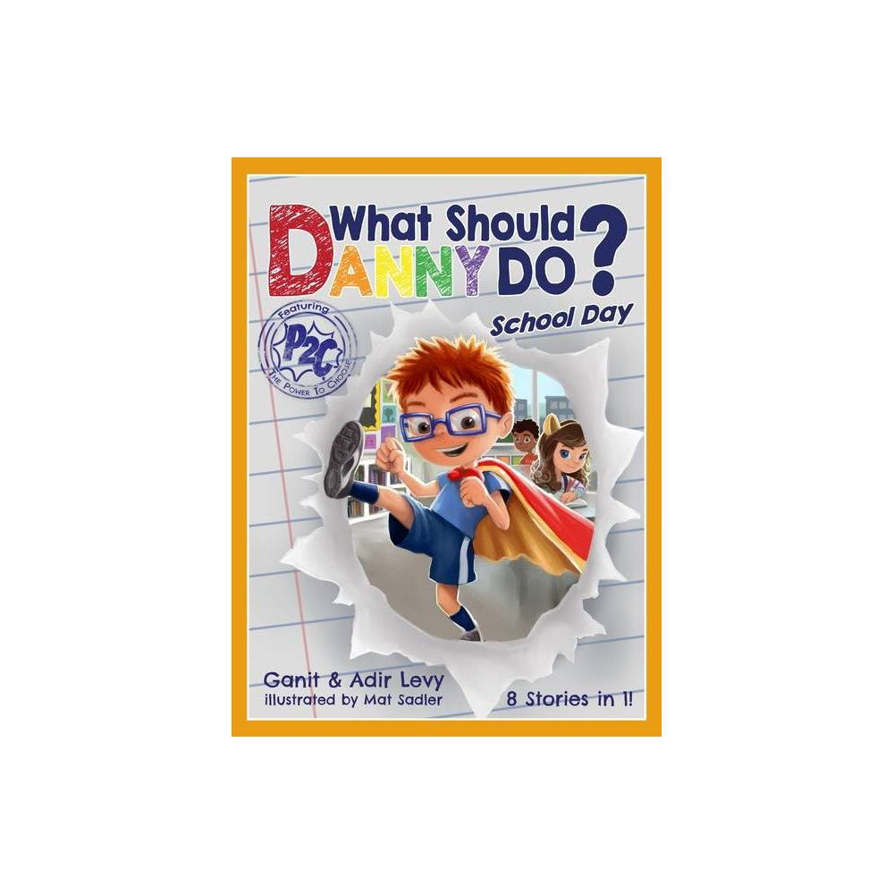 What Should Danny Do? School Day - (The Power to Choose) by Adir Levy & Ganit Levy (Hardcover) About the Book  Danny is a real-life superhero in training, learning about his most important superpower of all: 'the power to choose.' In this [book], ... you decide how Danny's school day will end by making choices for him --Back cover.