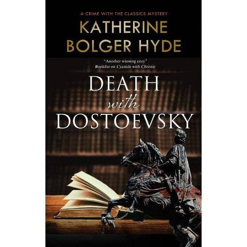 Death with Dostoevsky - (Crime with the Classics) by  Katherine Bolger Hyde (Hardcover) - image 1 of 1