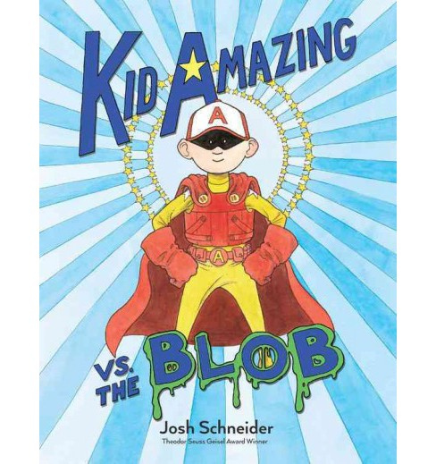 Kid Amazing vs. the Blob -  by Josh Schneider (School And Library) - image 1 of 1