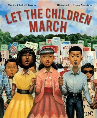 Let the Children March - by Monica Clark-Robinson (School And Library)